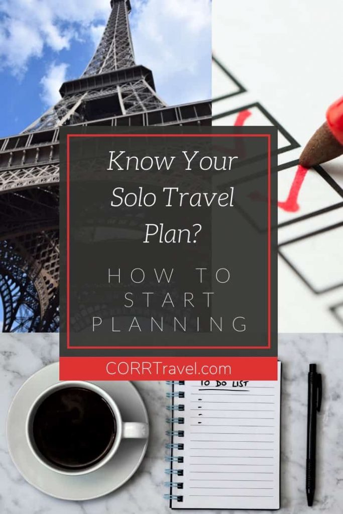 Planning Your First Solo Trip: Step 1