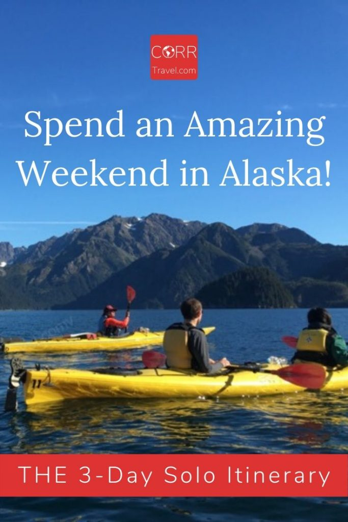 Amazing Weekend in Alaska 3 Day Solo Itinerary
