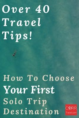 How to Choose Your First Solo Trip Destination Over 40