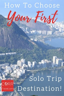 How to Choose Your First Solo Trip Destination