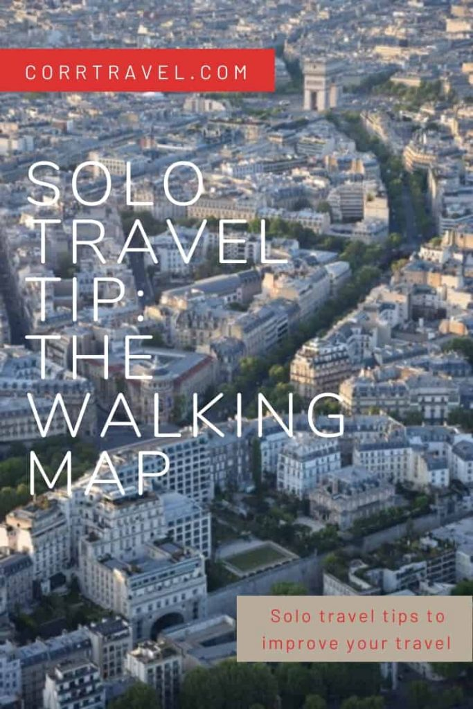 Solo Travel Tip-The Walking Map