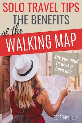 The Walking Map Benefits Solo Travel Tips
