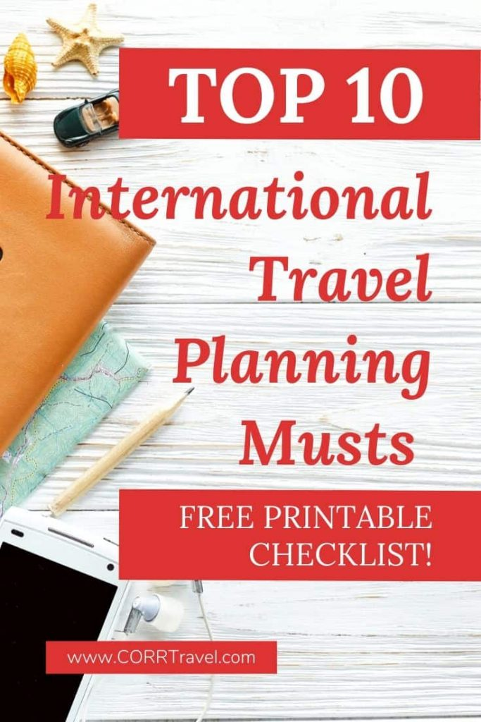 Top 10 International Travel Planning Musts-Free Checklist