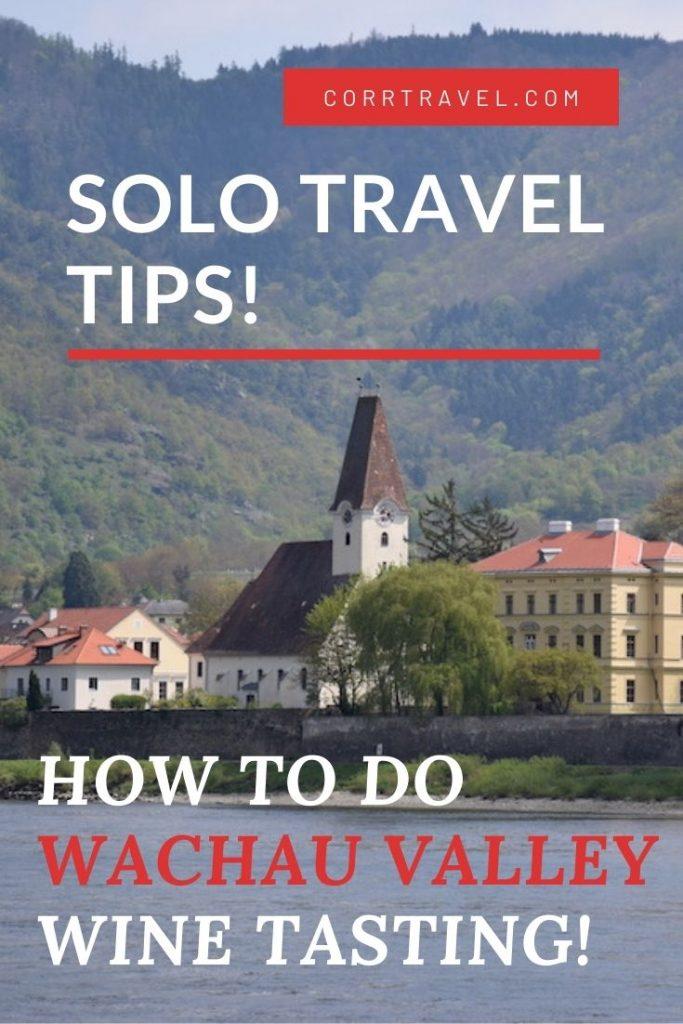 Wachau Valley Austria Wine Tasting-Solo Travel Tips